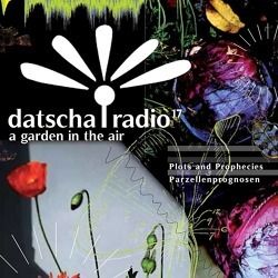 Datscha Radio 17: Plots & Prophecies | Parzellenprognosen